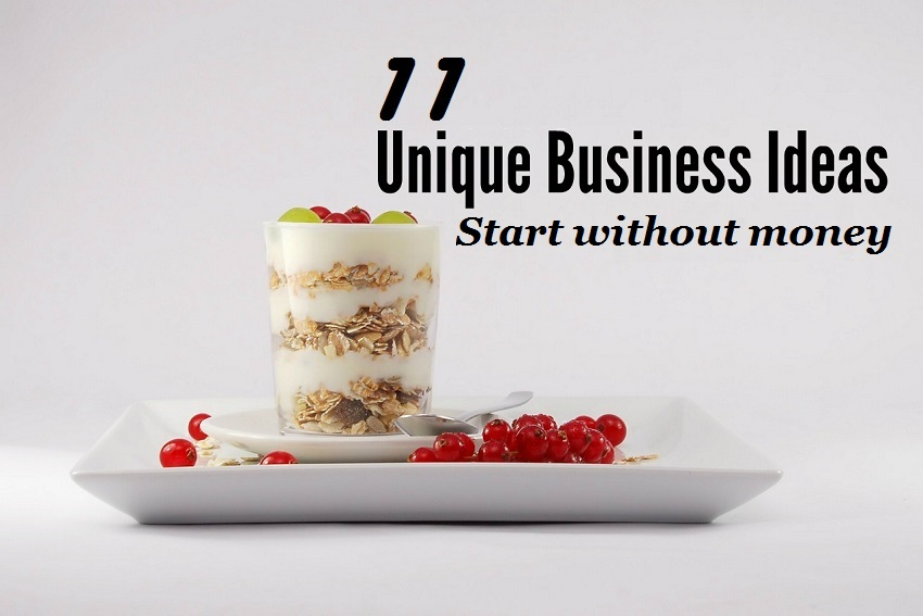 11 Unique business ideas that you can start without money