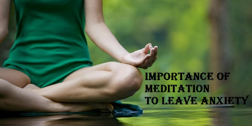 importance of meditation to leave anxiety