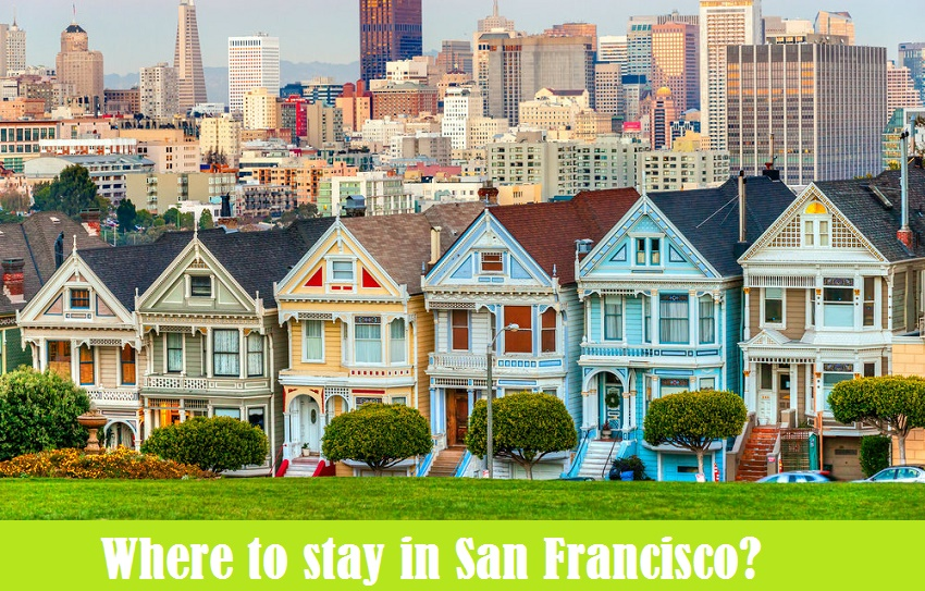 Where to stay in San Francisco: the best areas and neighborhoods
