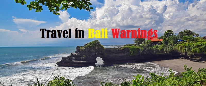 Travel to bali warnings that every travelers should know