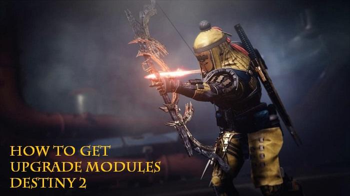 how to get upgrade modules destiny 2